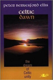 The Celtic Dawn: The Dream of Celtic Unity