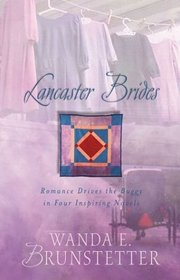 Lancaster Brides: A Merry Heart / Looking for a Miracle / Plain and Fancy / The Hope Chest