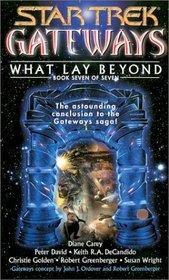 What Lay Beyond (Star Trek, Gateways, Bk 7)