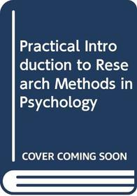 Practical Introduction to Research Methods in Psychology