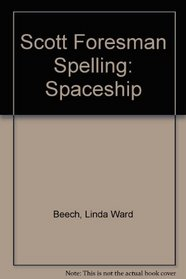 Scott Foresman Spelling: Spaceship