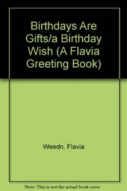 Birthdays Are Gifts/a Birthday Wish (A Flavia Greeting Book)