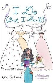 I Do (But I Don't) (Crandell Sisters, Bk 1)