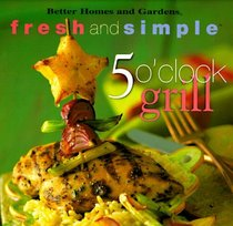 5 O'Clock Grill (Fresh and Simple)