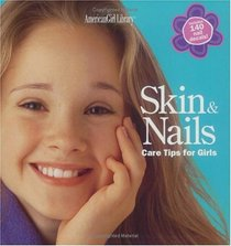 Skin  & Nails: Care Tips for Girls (American Girl Library)