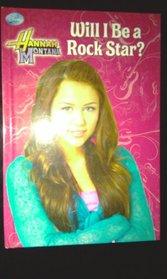 Hannah Montana: Will I Be a Rock Star?