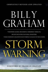 Storm Warning: Whether global recession, terrorist threats, or devastating natural disasters, these ominous shadows must bring us back to the Gospel.