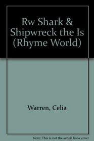 Rw Shark & Shipwreck the Is (Rhyme World)