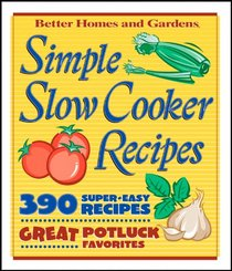 Simple Slow Cooker Recipes BN Edition (Better Homes & Gardens Cooking)