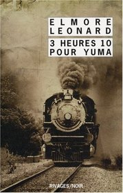 Intégrale des nouvelles Western : Tome 2, 3 Heures 10 pour Yuma (French edition)