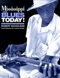 Mississippi: The Blues Today!