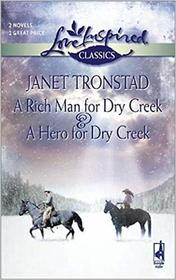 A Rich Man for Dry Creek / A Hero for Dry Creek (Dry Creek, Bks 4 & 5) (Love Inspired)