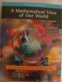 A Mathematical View of Our World, Enhanced Review Edition (with CD-ROM and iLrn�, vMentor�, Camtasia Video Printed Access Card)