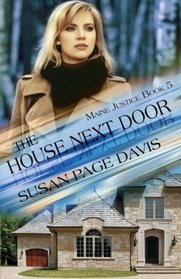 The House Next Door (The Maine Justice Series)