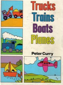 Trucks, Trains, Boats, Planes