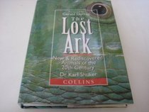 Lost Ark: New and Rediscovered Animals of the Twentieth Century