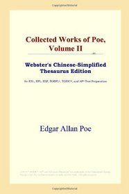 Collected Works of Poe, Volume II (Webster's Chinese-Simplified Thesaurus Edition)