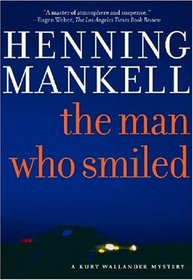 The Man Who Smiled (Kurt Wallander, Bk 4)