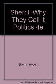 Sherrill Why They Call It Politics 4e
