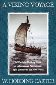 A Viking Voyage : In Which an Unlikely Crew of Adventurers Attempts an Epic Journey to the New World