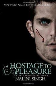 Hostage to Pleasure. Nalini Singh (Psy-changeling Series)