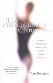 The presumption of culture: Structure, strategy, and survival in the Canadian culture landscape