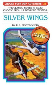 Silver Wings (Choose Your Own Adventure: Classic #23) (Choose Your Own Adventure)