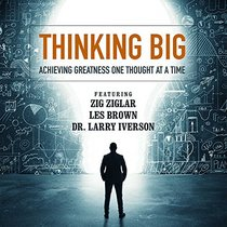 Thinking Big: Achieving Greatness One Thought at a Time (Made for Success)