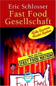 Fast Food Gesellschaft. Sonderausgabe. Fette Gewinne, faules System.