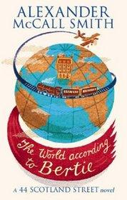 The World According to Bertie (44 Scotland Street, Bk 4)