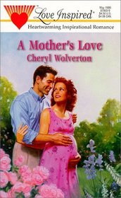 A Mother's Love (Love Inspired, No 63)