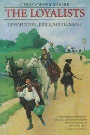 The Loyalists : Revolution Exile Settlement