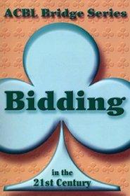 Bidding in the 21st Century: The Club Series (Acbl Bridge)