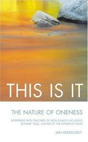 This Is It: The Nature of Oneness