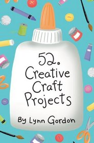 52 Creative Craft Projects (52 Decks)