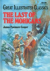 Last of the Mohicans (Great Illustrated Classics)