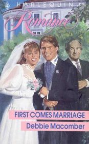 First Comes Marriage (Harlequin Romance, No 3113)