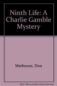 Ninth Life: A Charlie Gamble Mystery
