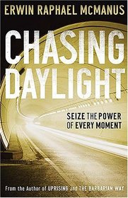 Chasing Daylight : Seize the Power of Every Moment
