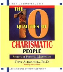 The 10 Qualities Of Charismatic People: Secrets of Personal Magnetism