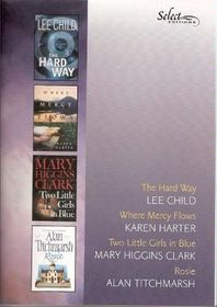 Reader's Digest Select Editions: The Hard Way / Where Mercy Flows / Two Little Girls in Blue / Rosie