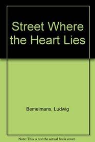 Street Where the Heart Lies
