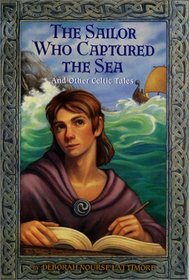 The Sailor Who Captured the Sea And Other Celtic Tales