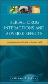 Herbal - Drug Interactions and Adverse Effects: An Evidence-Based Quick Reference Guide