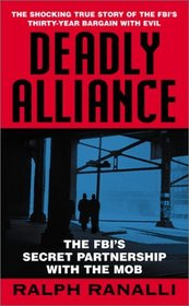 Deadly Alliance: The FBI's Secret Partnership With the Mob