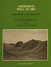 Hadrian's Wall in 1801: Observations on the Roman wall