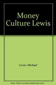 Money Culture Lewis