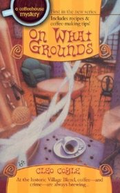 On What Grounds (Coffeehouse, Bk 1)