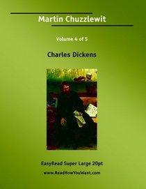 Martin Chuzzlewit Volume 4 of 5   [EasyRead Super Large 20pt Edition]