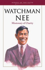 Watchman Nee: Man of Suffering (Heroes of the Faith)
